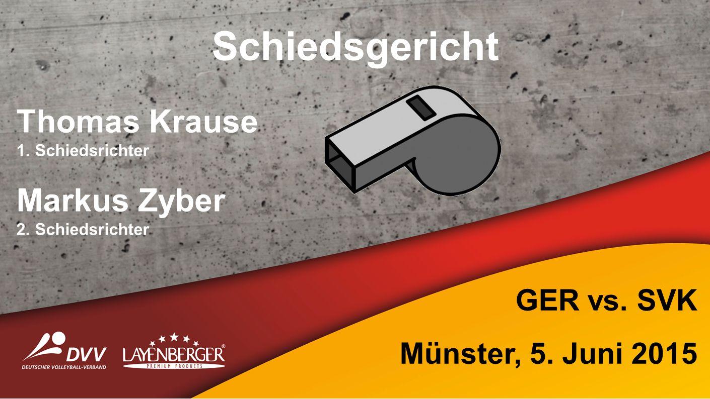 Schiedsgericht Thomas Krause 1. Schiedsrichter Markus Zyber 2. Schiedsrichter GER vs. SVK Münster, 5. Juni 2015