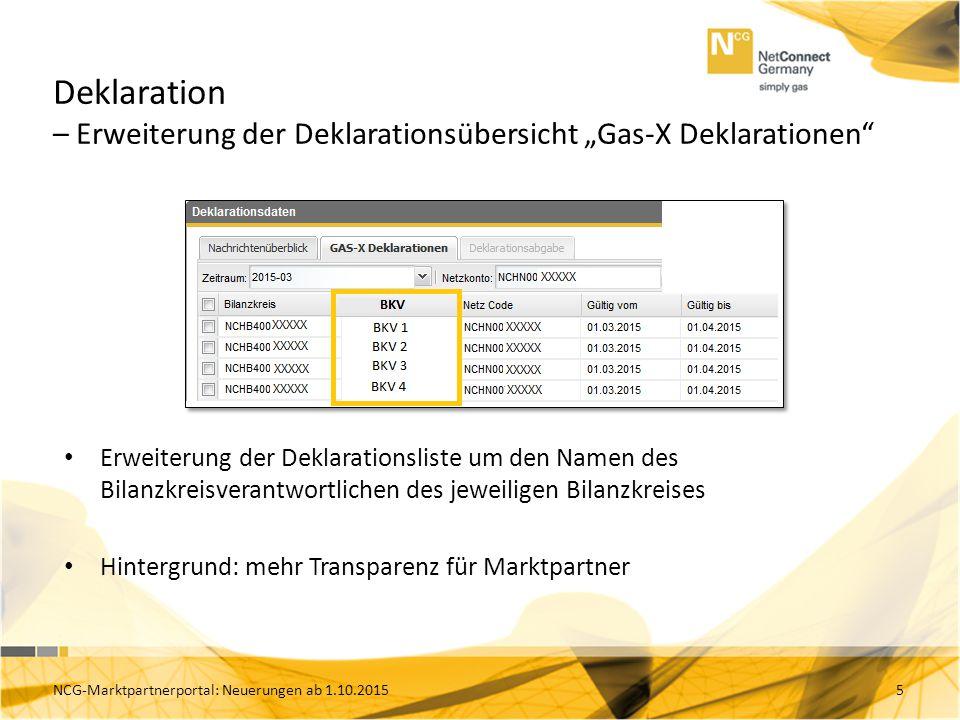 """Deklaration – Erweiterung der Deklarationsübersicht """"Gas-X Deklarationen"""" 5 Erweiterung der Deklarationsliste um den Namen des Bilanzkreisverantwortli"""