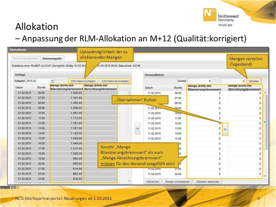 """Allokation – Anpassung der RLM-Allokation an M+12 (Qualität:korrigiert) 6 Sowohl """"Menge Bilanzierungsbrennwert als auch """"Menge Abrechnungsbrennwert müssen für den Versand ausgefüllt sein."""