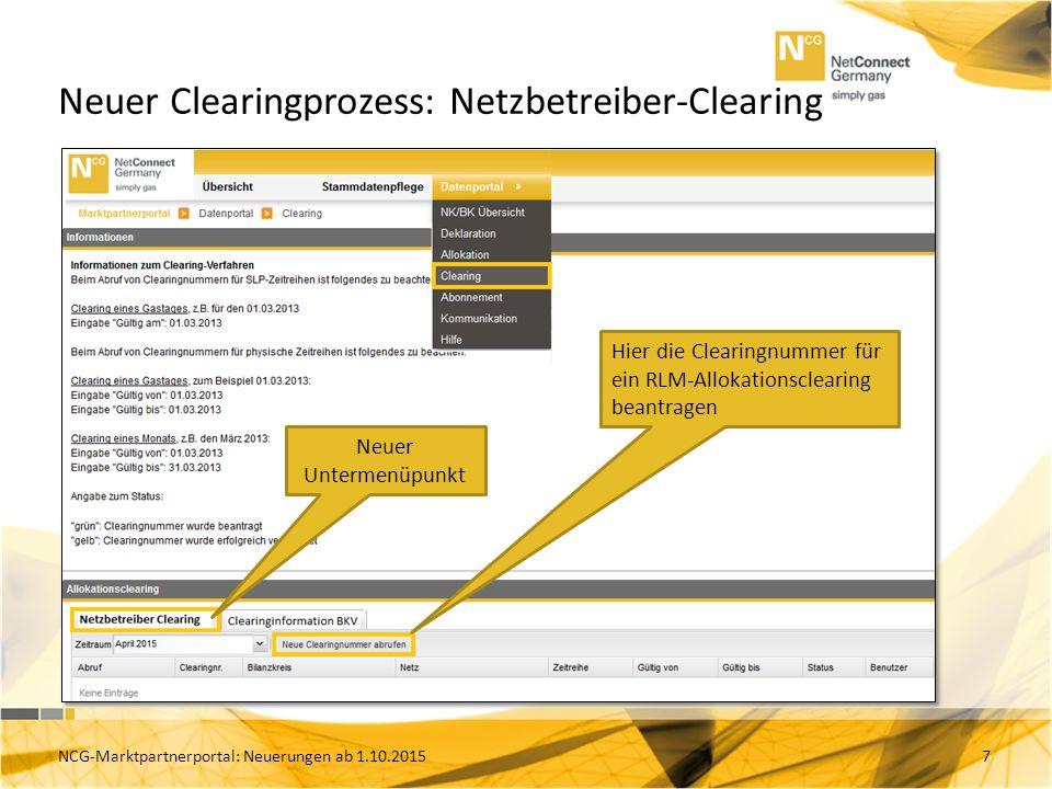 Neuer Clearingprozess: Netzbetreiber-Clearing 7 Neuer Untermenüpunkt Hier die Clearingnummer für ein RLM-Allokationsclearing beantragen NCG-Marktpartnerportal: Neuerungen ab 1.10.2015