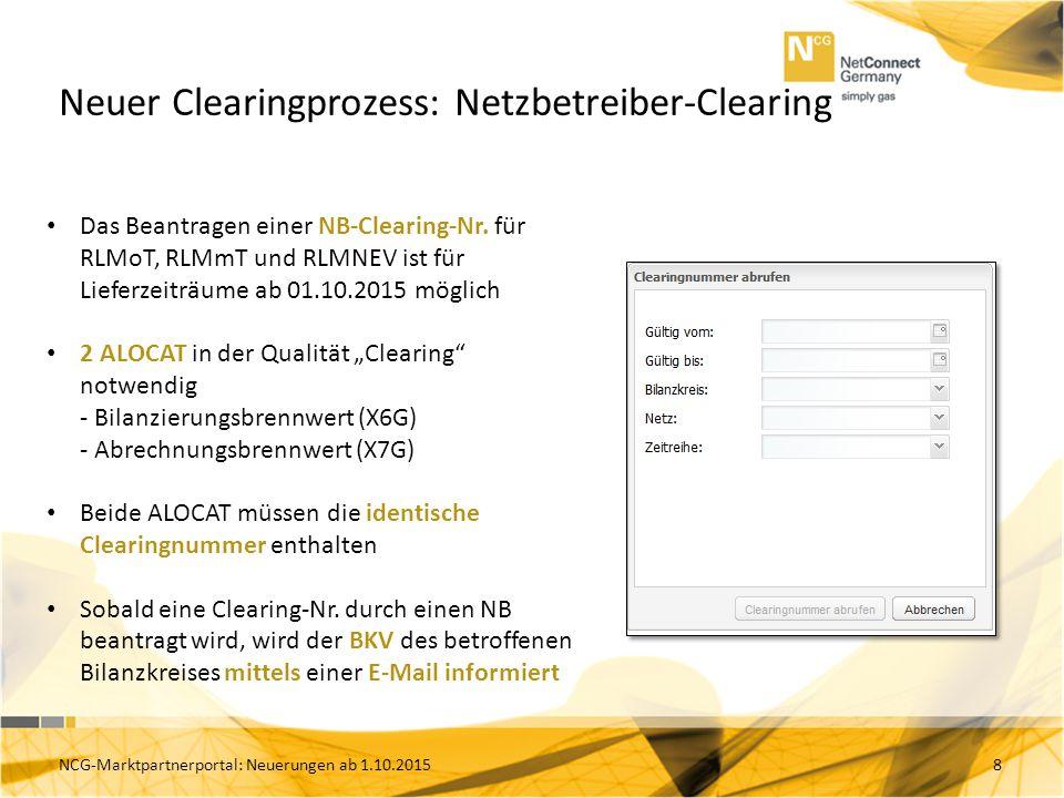 Neuer Clearingprozess: Netzbetreiber-Clearing 8 Das Beantragen einer NB-Clearing-Nr. für RLMoT, RLMmT und RLMNEV ist für Lieferzeiträume ab 01.10.2015