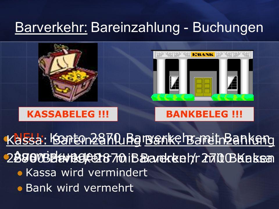 Barverkehr: Bareinzahlung - Buchungen KASSABELEG !!!BANKBELEG !!.