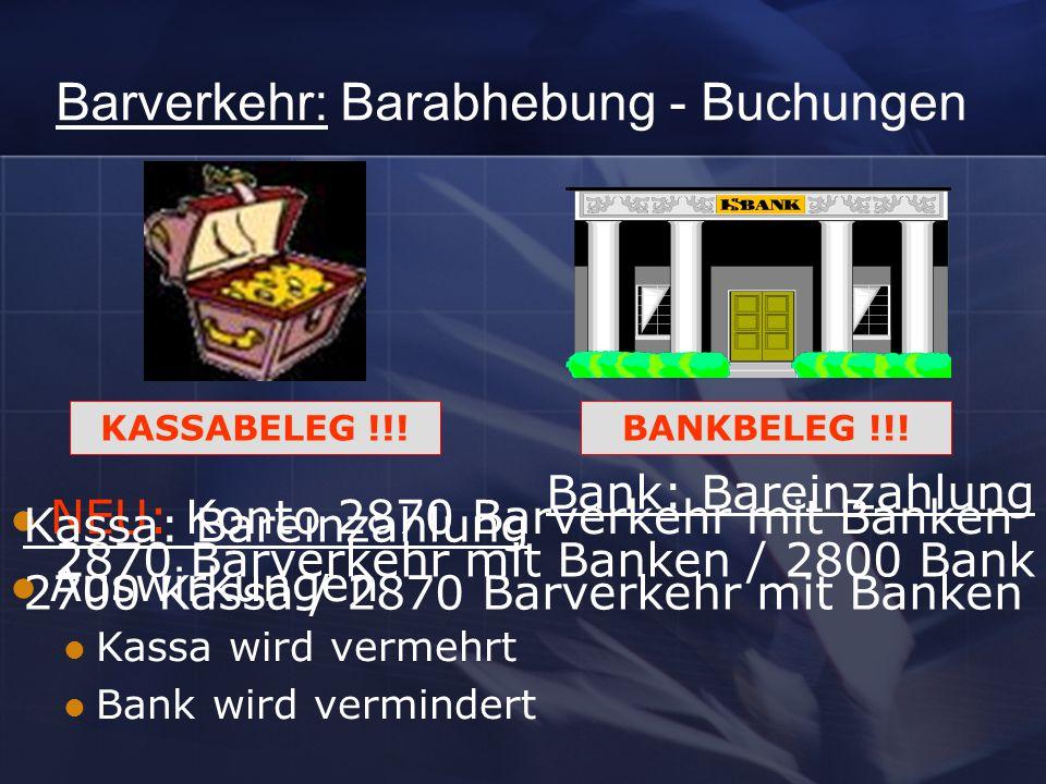 Barverkehr: Barabhebung - Buchungen KASSABELEG !!!BANKBELEG !!.