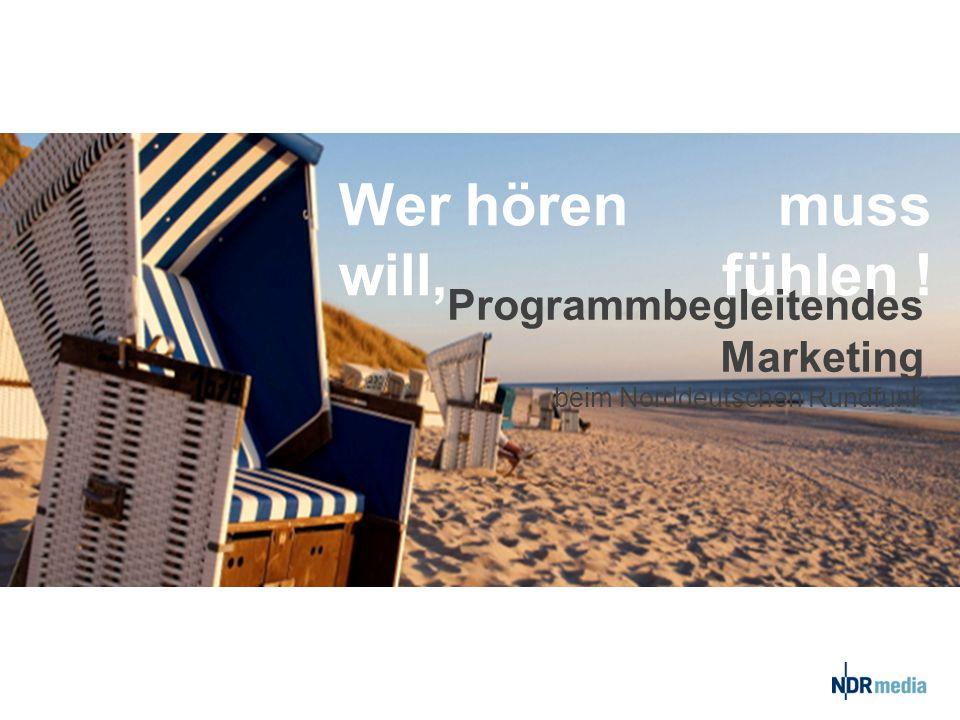 Wer hören will, muss fühlen ! Programmbegleitendes Marketing beim Norddeutschen Rundfunk