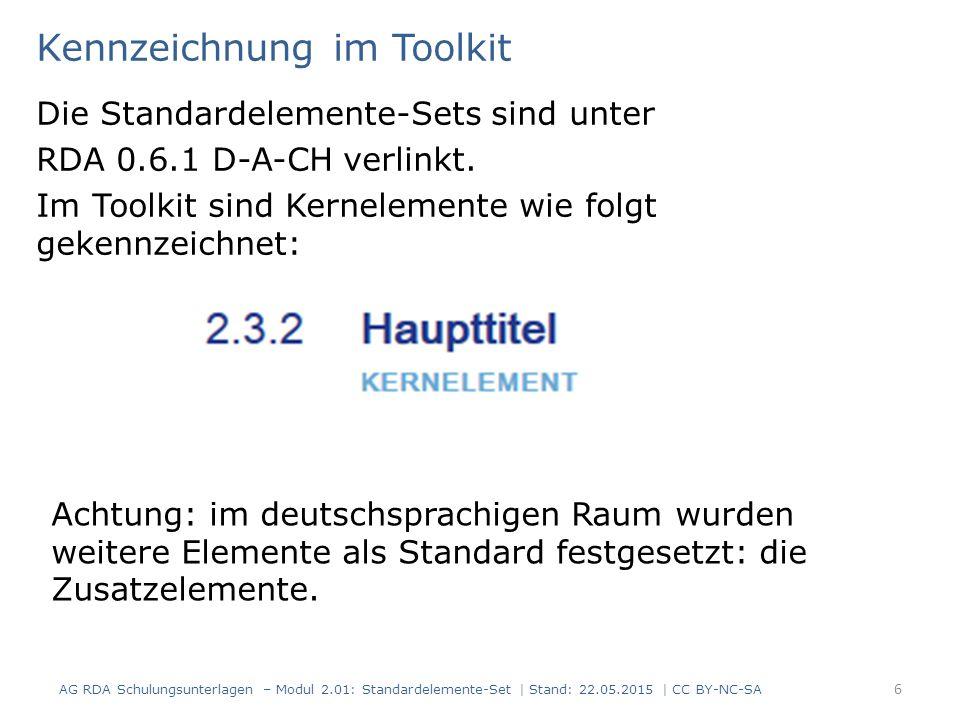 Kennzeichnung im Toolkit Die Standardelemente-Sets sind unter RDA 0.6.1 D-A-CH verlinkt. Im Toolkit sind Kernelemente wie folgt gekennzeichnet: Achtun