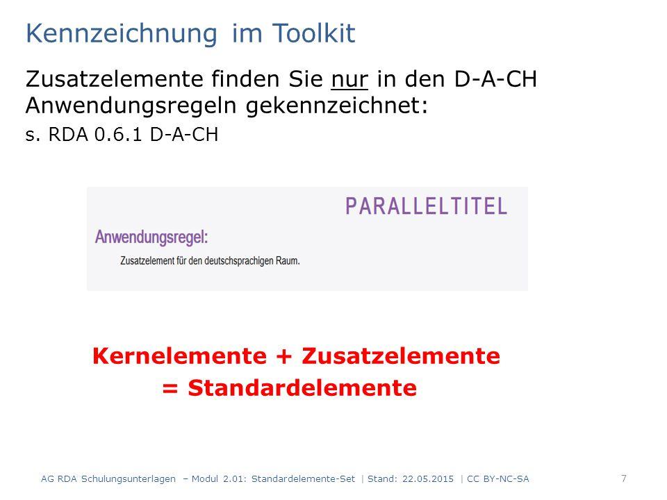Kennzeichnung im Toolkit Zusatzelemente finden Sie nur in den D-A-CH Anwendungsregeln gekennzeichnet: s. RDA 0.6.1 D-A-CH Kernelemente + Zusatzelement