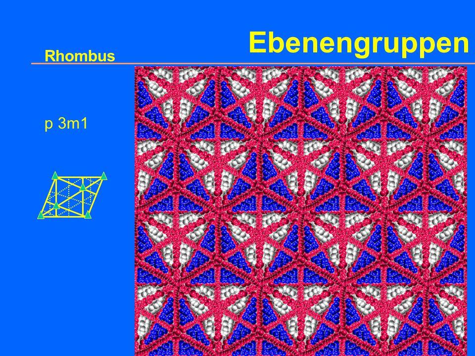 Ebenengruppen Rhombus (hexagonal, triequiangular) p 3 AE