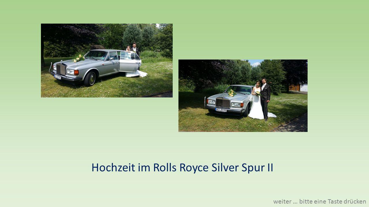 Hochzeit im Rolls Royce Silver Spur II weiter … bitte eine Taste drücken