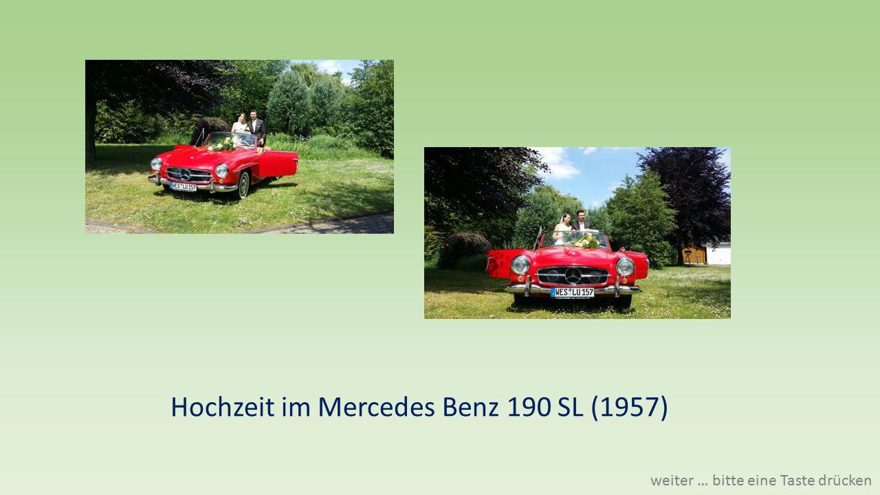 Hochzeit im Mercedes Benz 190 SL (1957) weiter … bitte eine Taste drücken