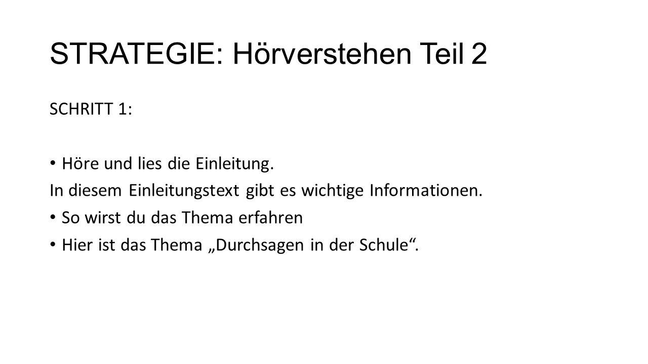 STRATEGIE: Hörverstehen Teil 2 SCHRITT 1: Höre und lies die Einleitung.