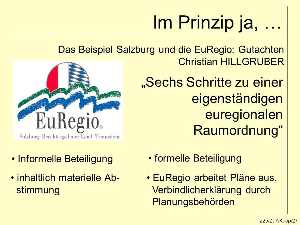 """Im Prinzip ja, … P225/ZuAKoop/27 Das Beispiel Salzburg und die EuRegio: Gutachten Christian HILLGRUBER """"Sechs Schritte zu einer eigenständigen euregio"""