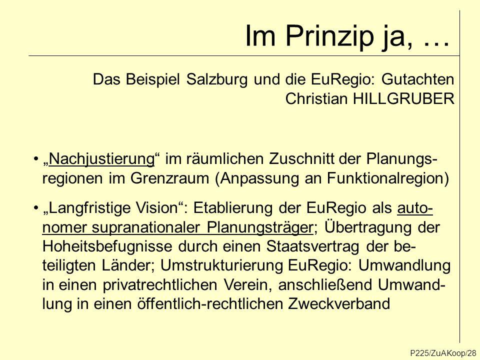 """Im Prinzip ja, … P225/ZuAKoop/28 """"Nachjustierung"""" im räumlichen Zuschnitt der Planungs- regionen im Grenzraum (Anpassung an Funktionalregion) Das Beis"""