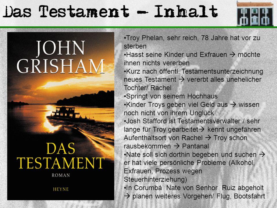 Das Testament - Inhalt Troy Phelan, sehr reich, 78 Jahre hat vor zu sterben Hasst seine Kinder und Exfrauen  möchte ihnen nichts vererben Kurz nach ö