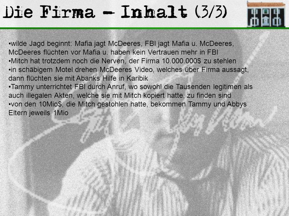 Die Firma - Inhalt (3/3) wilde Jagd beginnt: Mafia jagt McDeeres, FBI jagt Mafia u. McDeeres, McDeeres flüchten vor Mafia u. haben kein Vertrauen mehr