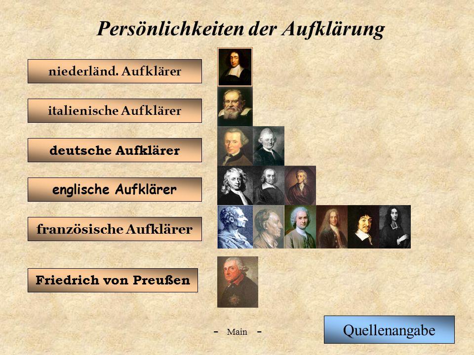 Main -- deutsche Aufklärer französische Aufklärer englische Aufklärer Quellenangabe italienische Aufklärer Friedrich von Preußen Persönlichkeiten der