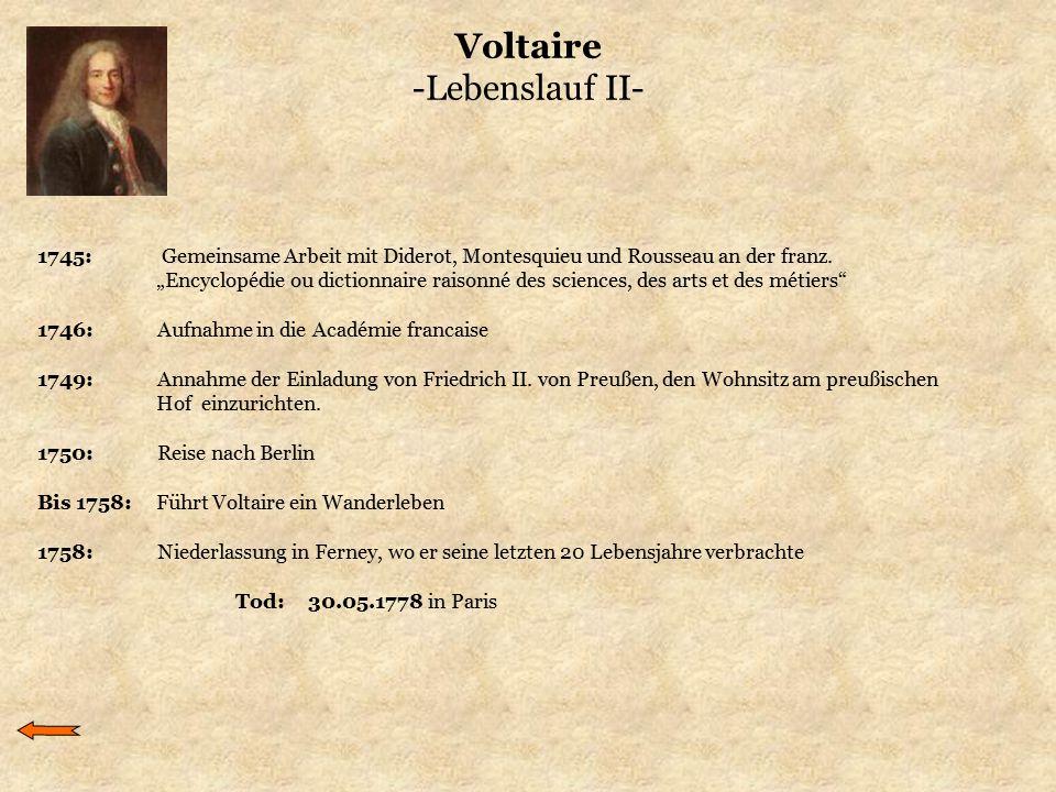 "Voltaire -Lebenslauf II- 1745: Gemeinsame Arbeit mit Diderot, Montesquieu und Rousseau an der franz. ""Encyclopédie ou dictionnaire raisonné des scienc"