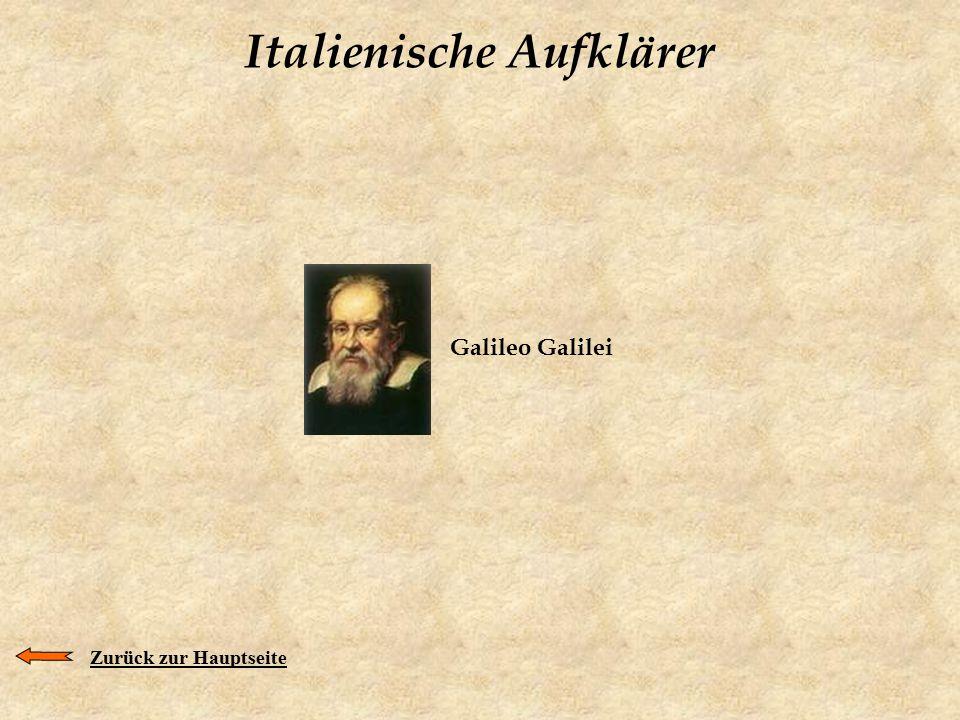 Italienische Aufklärer Galileo Galilei Zurück zur Hauptseite