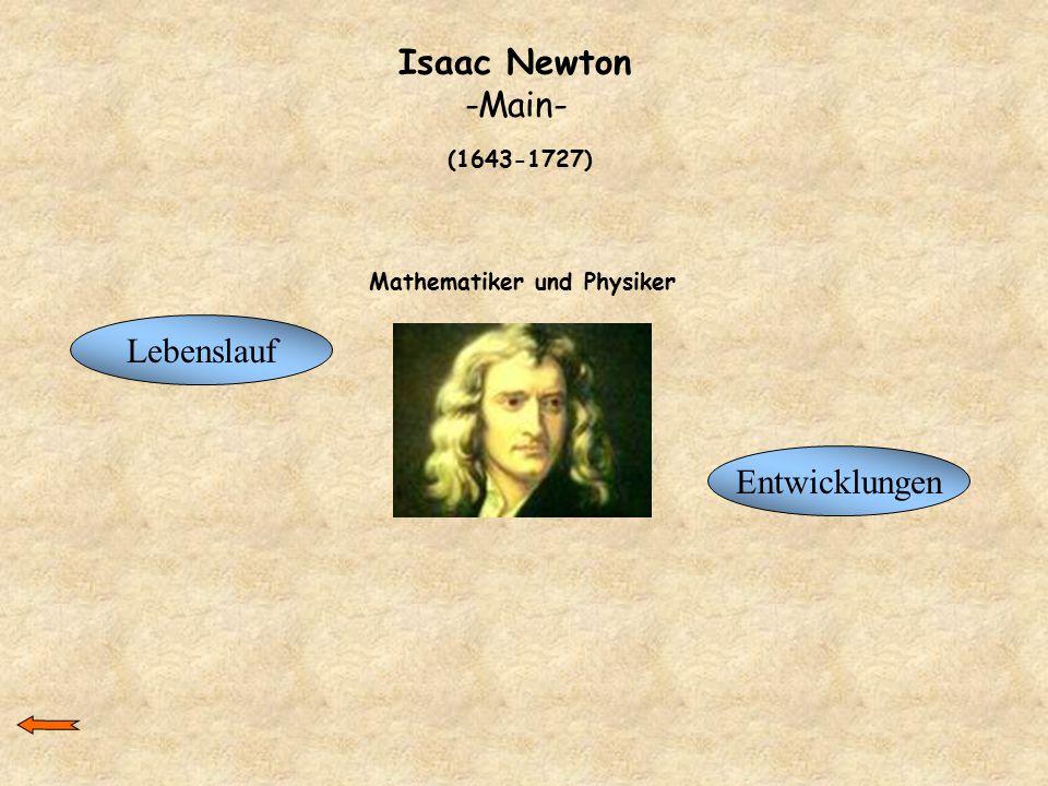 Isaac Newton -Main- Lebenslauf Entwicklungen Mathematiker und Physiker (1643-1727)
