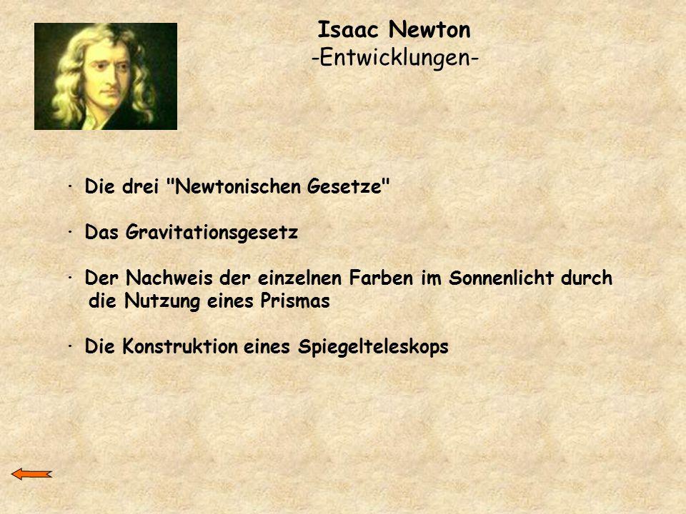 Isaac Newton -Entwicklungen- · Die drei