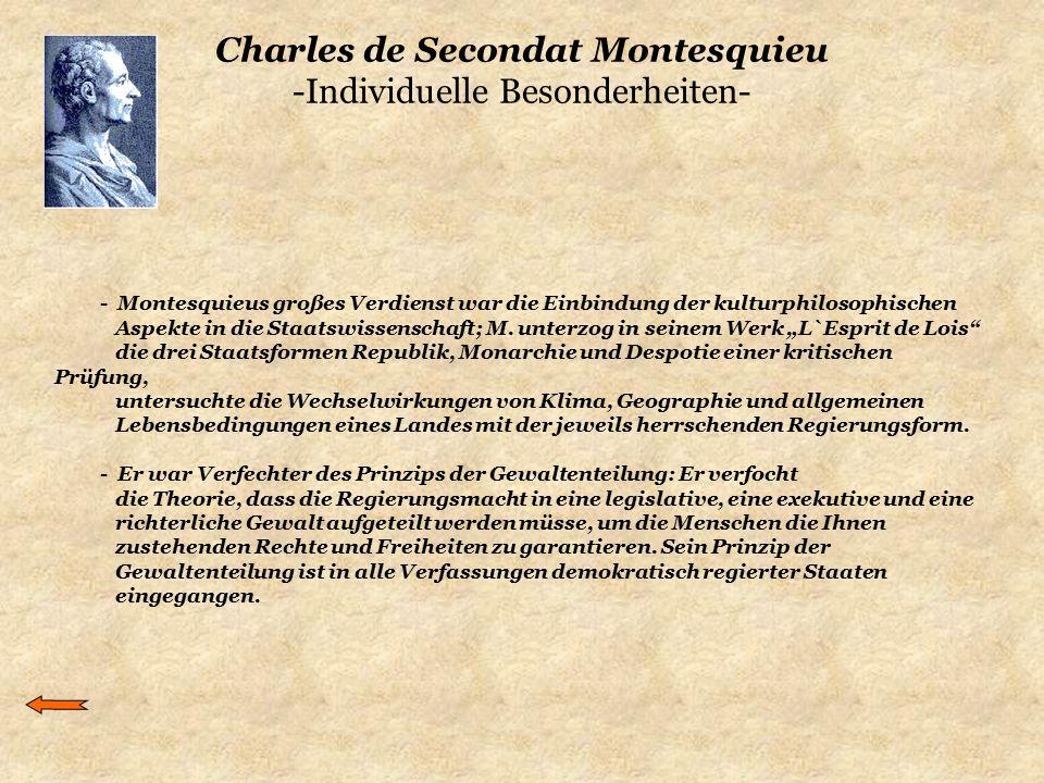 Charles de Secondat Montesquieu -Individuelle Besonderheiten- - Montesquieus großes Verdienst war die Einbindung der kulturphilosophischen Aspekte in