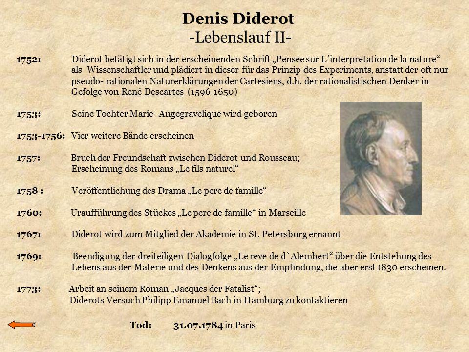 """Denis Diderot -Lebenslauf II- 1752: Diderot betätigt sich in der erscheinenden Schrift """"Pensee sur L´interpretation de la nature"""" als Wissenschaftler"""