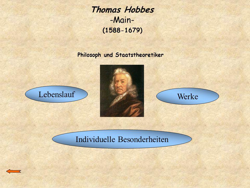 Thomas Hobbes -Main- (1588-1679) Lebenslauf Werke Individuelle Besonderheiten Philosoph und Staatstheoretiker