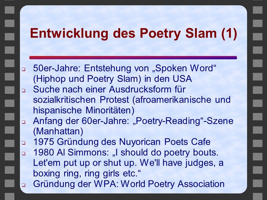 """Entwicklung des Poetry Slam (1) ❑ 50er-Jahre: Entstehung von """"Spoken Word"""" (Hiphop und Poetry Slam) in den USA ❑ Suche nach einer Ausdrucksform für so"""