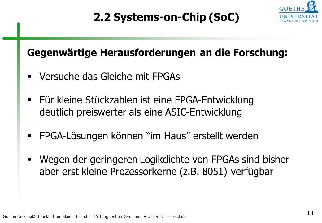 Goethe-Universität Frankfurt am Main – Lehrstuhl für Eingebettete Systeme - Prof. Dr. U. Brinkschulte 11 2.2 Systems-on-Chip (SoC) Gegenwärtige Heraus