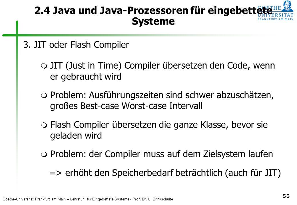 Goethe-Universität Frankfurt am Main – Lehrstuhl für Eingebettete Systeme - Prof. Dr. U. Brinkschulte 55 2.4 Java und Java-Prozessoren für eingebettet