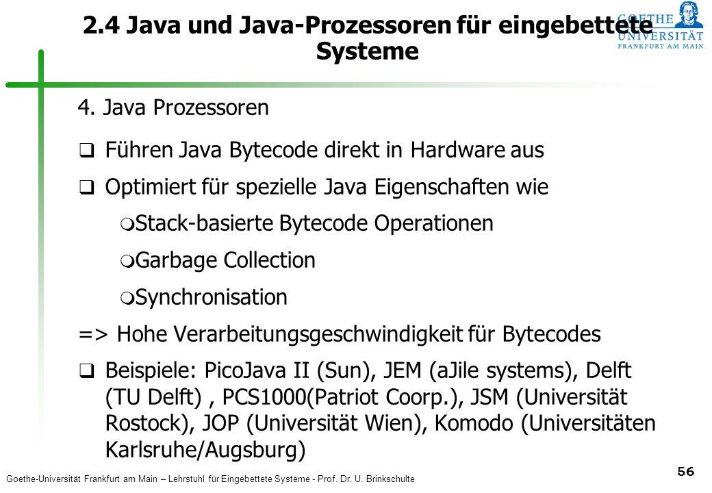 Goethe-Universität Frankfurt am Main – Lehrstuhl für Eingebettete Systeme - Prof. Dr. U. Brinkschulte 56 2.4 Java und Java-Prozessoren für eingebettet