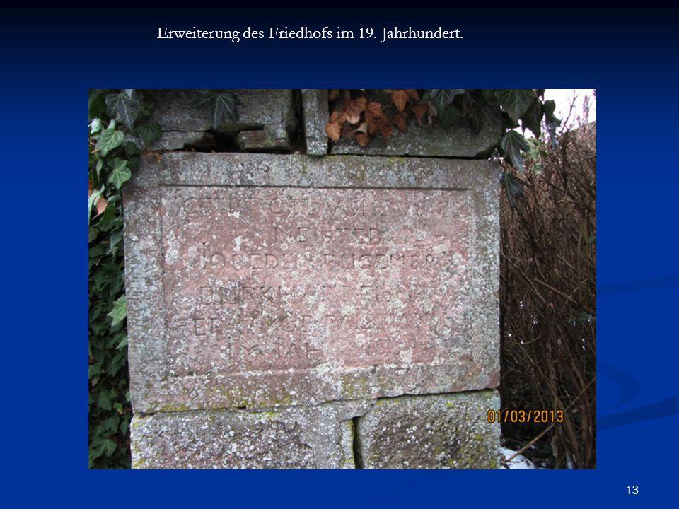 13 Erweiterung des Friedhofs im 19. Jahrhundert.
