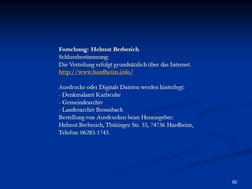 92 Forschung: Helmut Berberich Schlussbestimmung: Die Verteilung erfolgt grundsätzlich über das Internet. http://www.hardheim.info/ Ausdrucke oder Dig