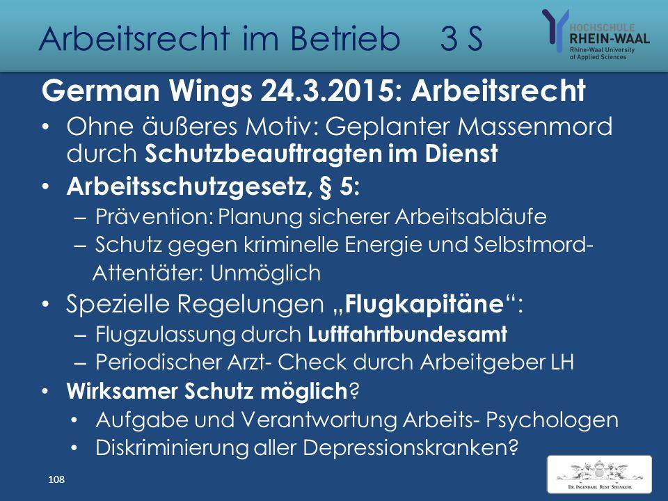 Arbeitsrecht im Betrieb 3 S German Wings 24.3.2015: Psychologisch Depressionen: – Grunderkrankung & Schübe: Lauftherapie – Persönlichkeits- Veränderun