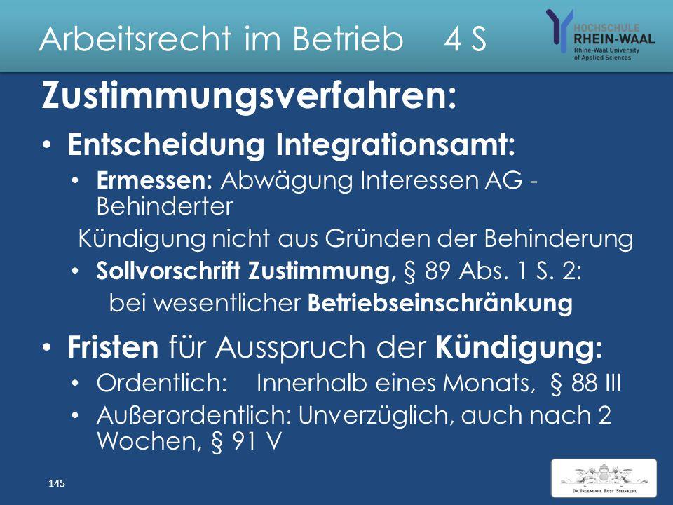 Arbeitsrecht im Betrieb 4 S Zustimmungsverfahren Zuständig: Hauptfürsorgestelle Entscheidung: Landschaftsverband Rheinland LVR Feststellungen örtliche