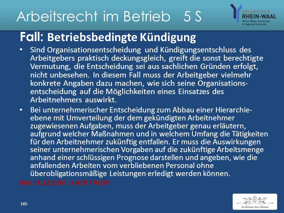 Arbeitsrecht im Betrieb 5 S Fall: Verhaltensbedingt K. wegen Manipulation von Akten Die Manipulation von Akten durch den Arbeitnehmer zu dem Zweck, Pf
