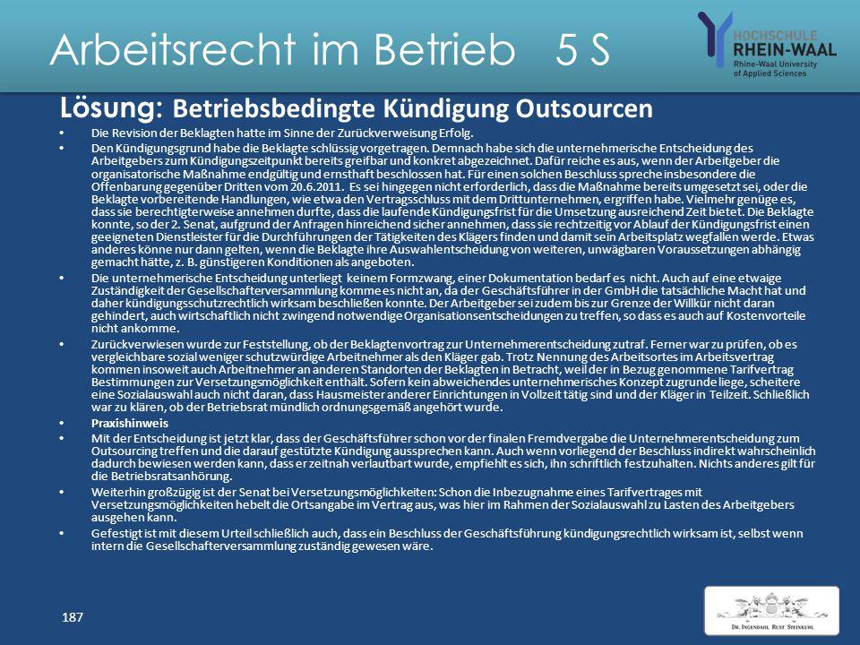 Arbeitsrecht im Betrieb 5 S Fall: Betriebsbedingte Kündigung H war seit April 2007 bei der Beklagten als Hausmeister in einer Seniorenresidenz S GmbH