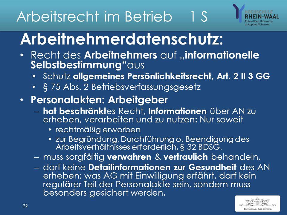 Arbeitsrecht im Betrieb 1 S Grundgesetz : Grundrechte : Schutz Bürger vor Staat Ausstrahlung auf Arbeitgeber Art. 2 Freie Entfaltung, Schutz der körpe