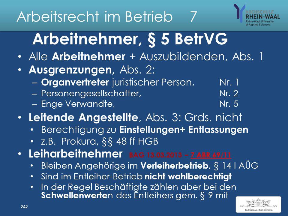 Arbeitsrecht im Betrieb 7 Betriebsverfassungsrecht Betriebsrat : 2. Akteur im Arbeitnehmerlager – Einbindung der Arbeitnehmer – in die Führung des Unt