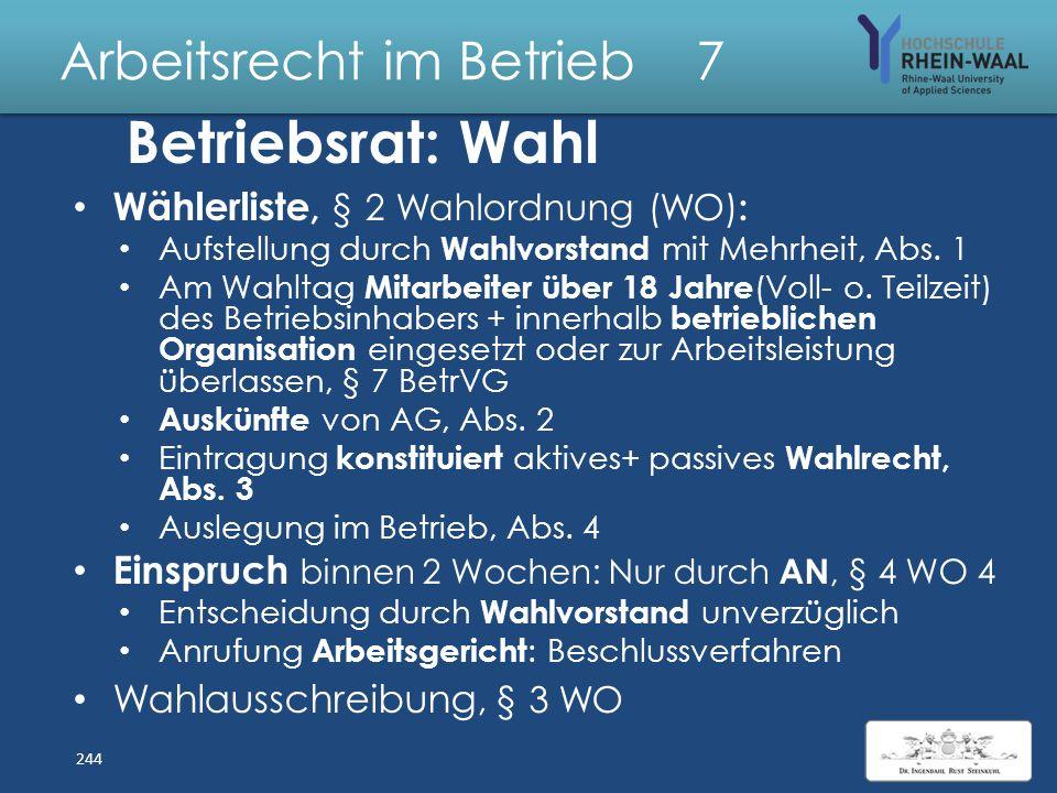 Arbeitsrecht im Betrieb 7 Betriebsrat: Wahl Bestellung des Wahlvorstands, § 1 WO – durch den Betriebsrat, § 16 BetrVG – betriebsratlos, § 17 BetrVG :