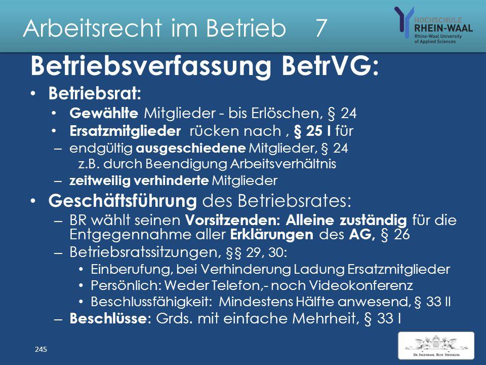 Arbeitsrecht im Betrieb 7 Betriebsrat: Wahl Wählerliste, § 2 Wahlordnung (WO) : Aufstellung durch Wahlvorstand mit Mehrheit, Abs. 1 Am Wahltag Mitarbe
