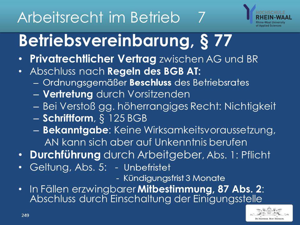 Arbeitsrecht im Betrieb 7 Mitwirkung des Betriebsrates : Zusammenarbeit mit AG, Friedenspflicht, § 74 – § 75 Überwachung Diskriminierungsverbot – § 76