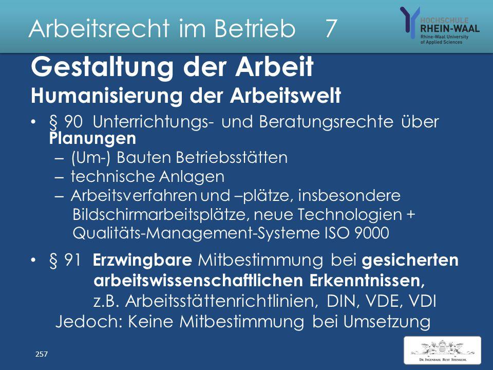 Arbeitsrecht im Betrieb 7 Freiwillige Mitbestimmung, § 88 durch Betriebsvereinbarungen: Allzuständigkeit BR für Regelung der Arbeitsbedingungen Gegens