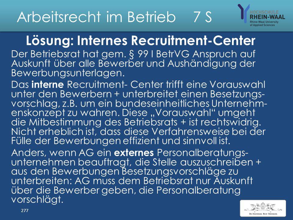 Arbeitsrecht im Betrieb 7 S Fall: Internes Recruitment-Center Arbeitgeberin unterhält deutschlandweit 390 Filialen. Ihr Verkaufsgebiet ist in 15 Regio
