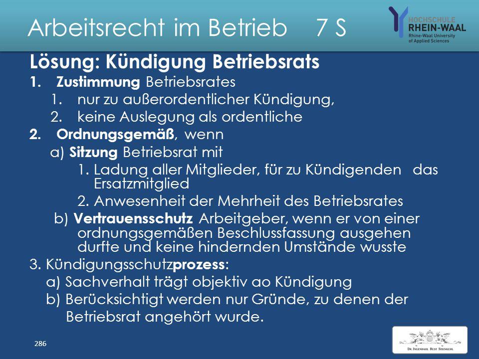 Arbeitsrecht im Betrieb 7 S Fall: Kündigung eines Betriebsrats Spedition S GmbH: Ein Fahrer erfährt Freitagnacht, dass er Samstag operiert werden muss