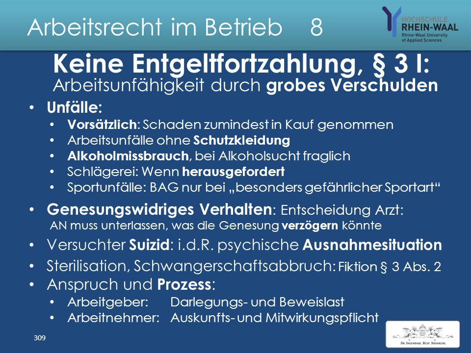 Arbeitsrecht im Betrieb 8 Lohnfortzahlung AG bei Fortsetzungserkrankung (ein LFZ Zeitraum), § 3 Abs. 1 S. 2, wenn – Nr. 1: zwischen dem Ende der letzt