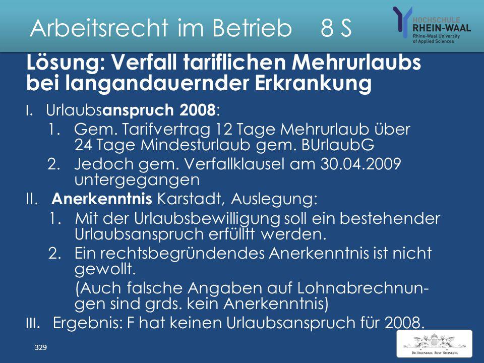 Arbeitsrecht im Betrieb 8 S Fall: Verfall tariflichen Mehrurlaubs bei langandauernder Erkrankung Auf den Arbeitsvertrag (6-Tage-Woche) der F bei Kar-