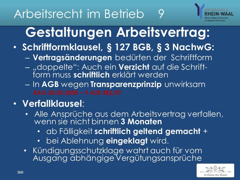 Arbeitsrecht im Betrieb 9 Gestaltungen Arbeitsvertrag: Geheimhaltung: Klarstellung und Rückgabepflichten:Verstärkung Wettbewerbsverbot – Für Gewerbezw