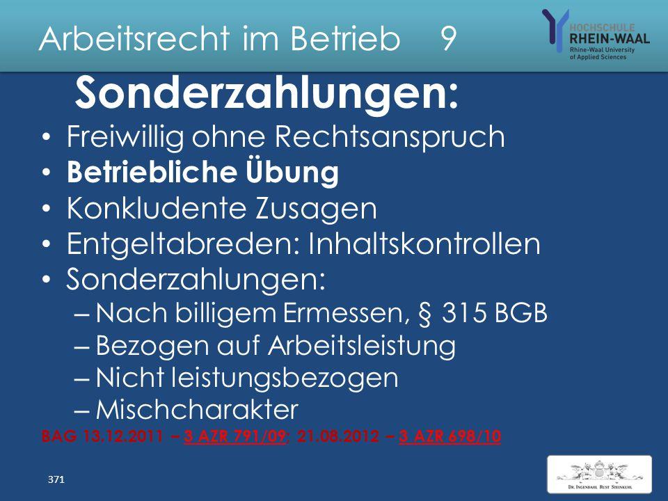 Arbeitsrecht im Betrieb 9 Praktikanten: Sonderregelungen Nachweisgesetz: Vertragsentwurf Vorunterschrieben : Eigenhändige Namensunterschrift Praktikan