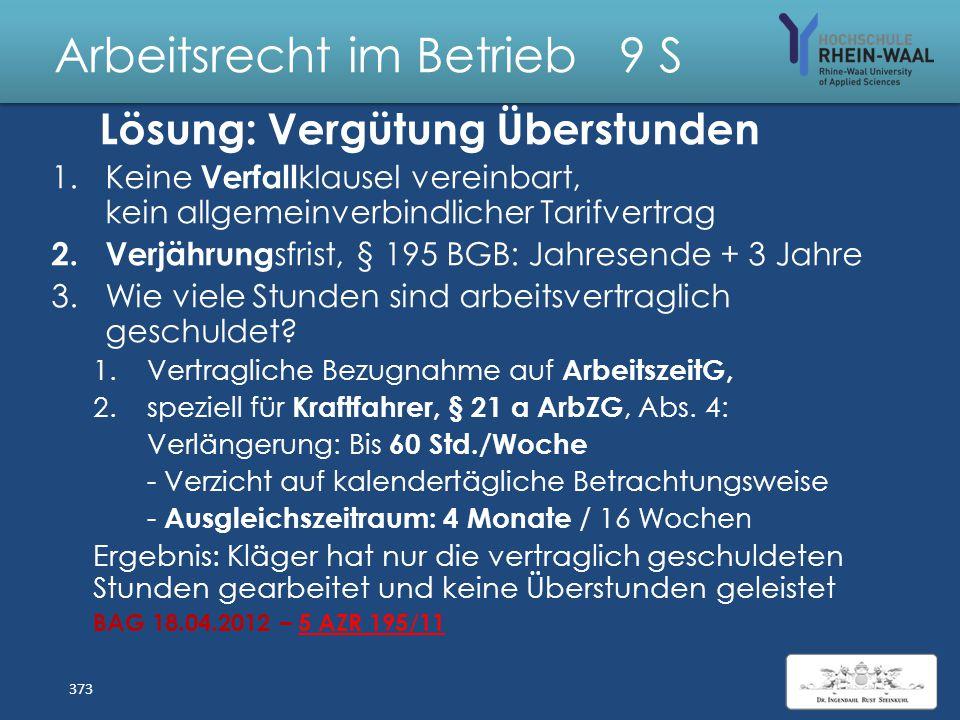 Arbeitsrecht im Betrieb 9 S Fall: Vergütung von Überstunden Kläger ist bei der Spedition S GmbH seit 1990 als Kraftfahrer im Fernverkehr zu einer Brut