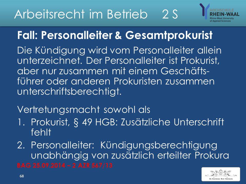 Arbeitsrecht im Betrieb 2 S Kündigung durch Vertreter Wer muss einer von ihm unterschriebenen Kündigung seine schriftliche Vollmacht beifügen ? 1. Abt